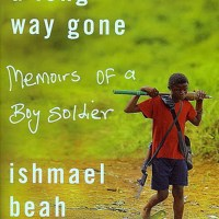 BOOK REVIEW- A LONG WAY GONE: MEMOIRS OF A BOY SOLDIER